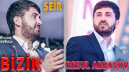 دانلود شعر آذربایجانی جدید Resul Abbasov به نام Bizik